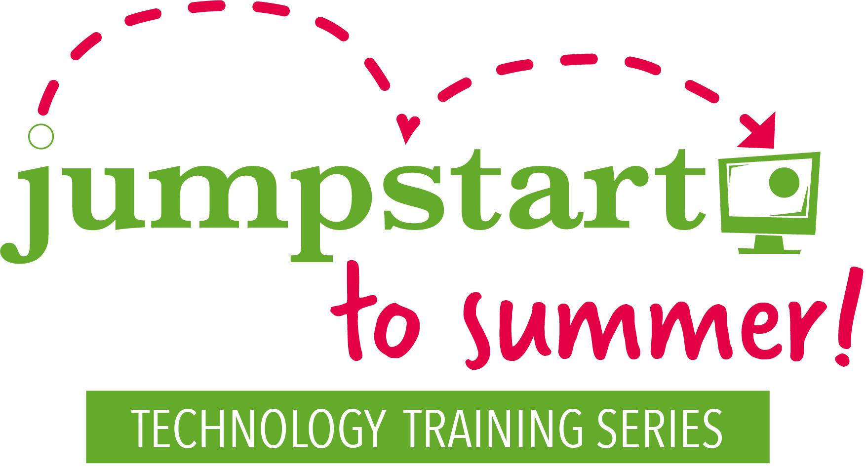 Jumpstart to Summer Technical Training Series